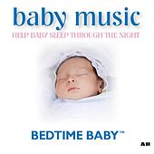 Baby Music: Help Your Baby Sleep Through the Night by Bedtime Baby