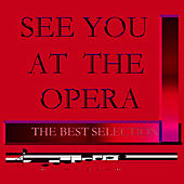 See you at the Opera by Gothenburg Symphony Orchestra