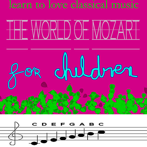 Learn to love Classical music- Mozart for Kids by Nordrhein-Westfalen Symphony Orchestra