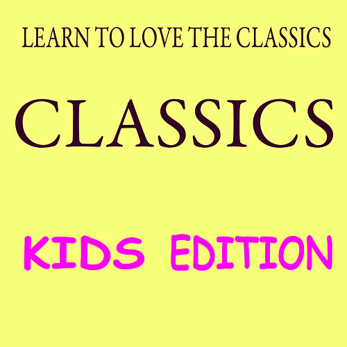 Kids Love Classics by Various Artists