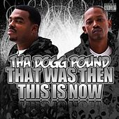 That Was Then This Is Now von Tha Dogg Pound