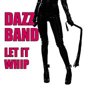 Let It Whip (Re-Recorded / Remastered) by Dazz Band