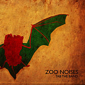 Zoo Noises by TAB The Band
