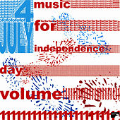 4th Of July: Music For Independence Day, Volume 1 by Various Artists