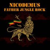 Father Jungle Rock by Nicodemus (Reggae)