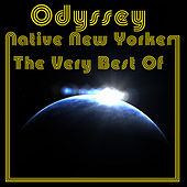 Native New Yorker - The Very Best Of by Odyssey