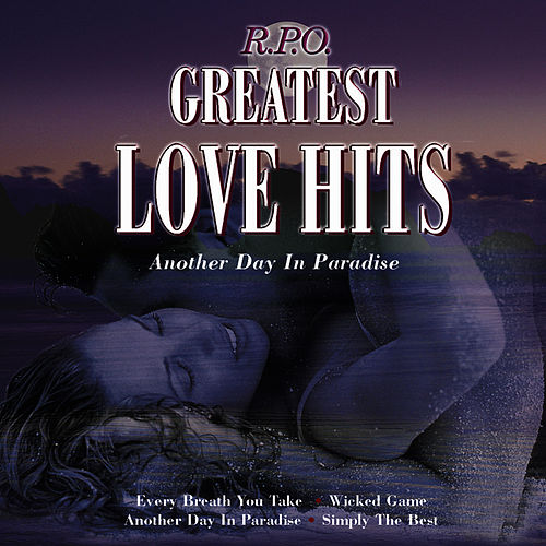 Greatest Love Hits: Another Day In Paradise by Royal Philharmonic Orchestra