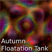 Autumn Floating Tank by Various Artists