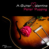 A Guitar Valentine by Peter Pupping