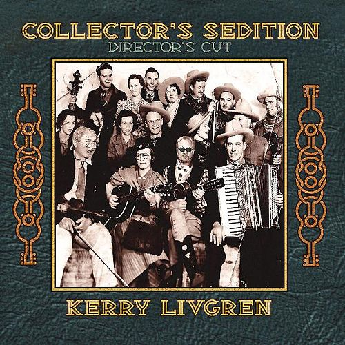 Collector's Sedition (Director's Cut) by Kerry Livgren