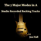 Studio Recorded Backing Tracks: The 7 Major Modes In A by Jon Hall