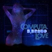 Computa Love EP by B. Bravo