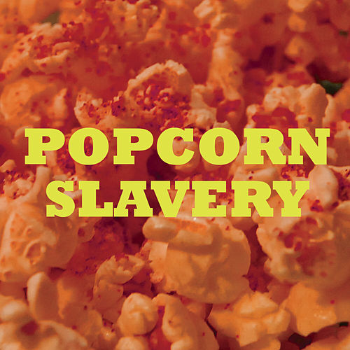 Popcorn Slavery EP by International Observer