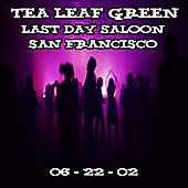 06-22-02 - Last Day Saloon - SF, CA by Tea Leaf Green
