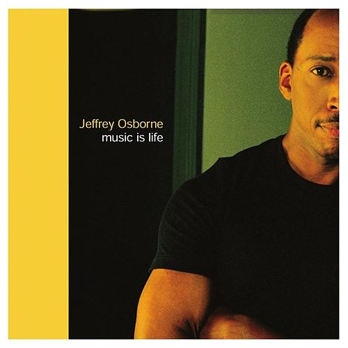 Music Is Life by Jeffrey Osborne