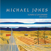 Echoes Of Childhood by Michael Jones