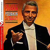 The Best Of Poliakin (Digitally Remastered) by The Poliakin Orchestra and Chorale