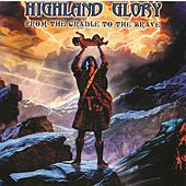 From The Cradle To The Brave by Highland Glory