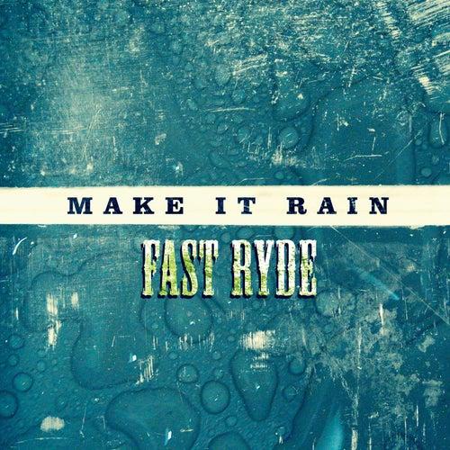 Make It Rain by Fast Ryde