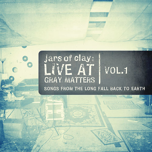 Live At Gray Matters by Jars of Clay