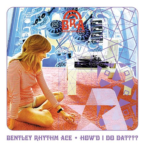 How'd I Do Dat (playlist 1) by Bentley Rhythm Ace