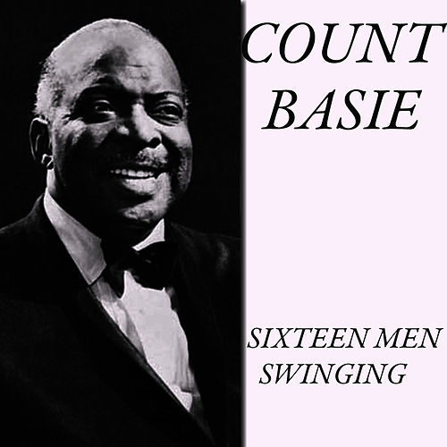 Sixteen men Swinging by Count Basie