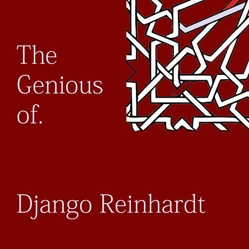 The Genious of Django Reinhardt by Django Reinhardt