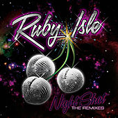 Night Shot - The Remixes by Ruby Isle