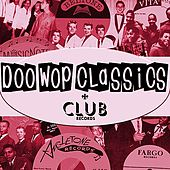 Doo-Wop Classics Vol. 16 [Club Records] (Digitally Remastered) by Various Artists
