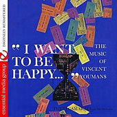 I Want To Be Happy… The Music Of Vincent Youmans by Tutti Camarata
