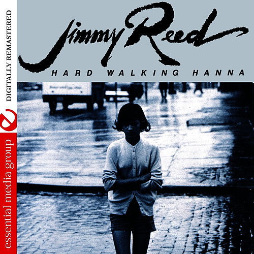 Hard Walking Hanna (Digitally Remastered) von Jimmy Reed