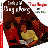 Let's All Sing Along With Russ Morgan And Eddie Wilser (Digitally Remastered) by Russ Morgan