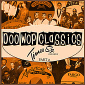 Doo-Wop Classics Vol. 14 [Times Square Records Part 2] by Various Artists