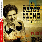 50 Golden Greats: The Complete Early Years (Digitally Remastered) von Patsy Cline