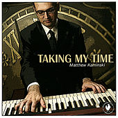 Taking My Time by Matthew Kaminski