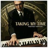 Taking My Time by Matthew Kaminski