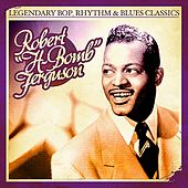 Legendary Bop, Rhythm & Blues Classics: H-Bomb Ferguson (Digitally Remastered) by H-Bomb Ferguson