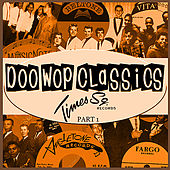 Doo-Wop Classics Vol. 13 [Times Square Records Part 1] by Various Artists