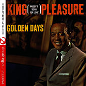 Golden Days: Moody's Mood For Love (Digitally Remastered) by King Pleasure