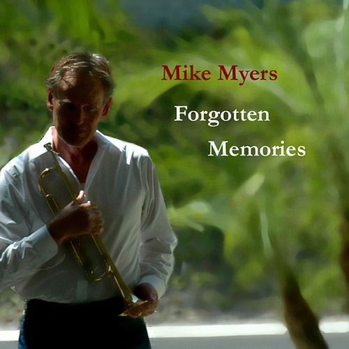 Forgotten Memories by Mike Myers