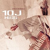10J Hiss - Live In Der Scala by The Hiss