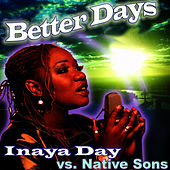 Better Days by Inaya Day