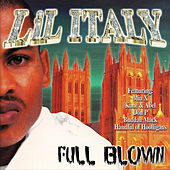 Full Blown by Lil' Italy