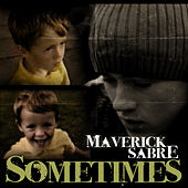 Sometimes by Maverick Sabre