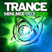 Trance Mini Mix 003 - 2010 by Various Artists
