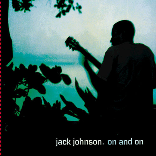 On And On by Jack Johnson
