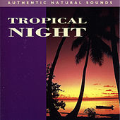 Tropical Night by Sounds Of Nature