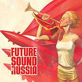 Future Sound of Russia by Various Artists