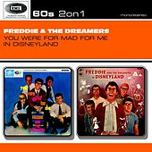 You Were Mad For Me / In Disneyland by Freddie and the Dreamers