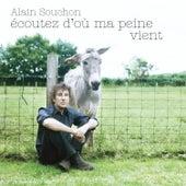 Ecoutez D'où Ma Peine Vient by Alain Souchon